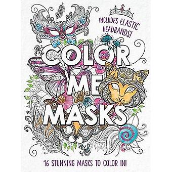 Color Me Masks - 16 Stunning Masks to Color In! by Aimee Zumis - 97814