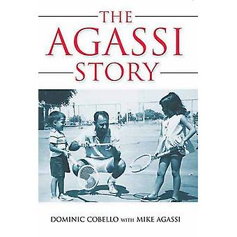 The Agassi Story by Dominic Cobello - 9781550228496 Book