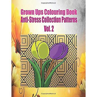 Grown Ups Colouring Book Anti-Stress Collection Patterns Vol. 2 Manda