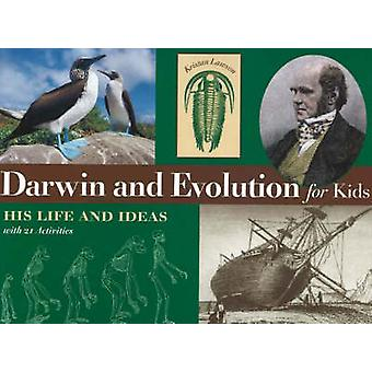 Darwin and Evolution for Kids - His Life & Ideas with 21 Activities - W