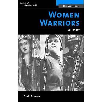 Women Warriors-A History by David E. Jones-9781574887266 Book