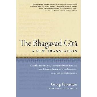 The Bhagavad-Gita - A New Translation by Georg Feuerstein - Brenda Feu