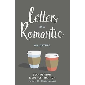 Letters to a Romantic - On Dating by Sean Perron - 9781629953045 Book