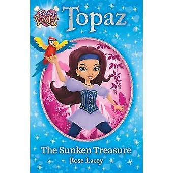 Princess Pirates Book 1 - Topaz The Sunken Treasure by Rose Lacey - 97