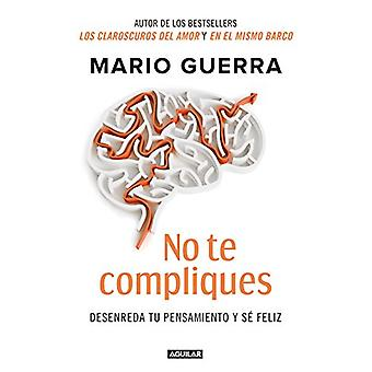 No Te Compliques / Don't Make Things Harder on Yourself by Mario Guer