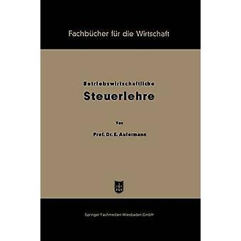 Grundzge betriebswirtschaftlicher Steuerlehre por Aufermann & Ewald