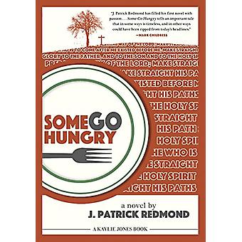 Some Go Hungry by J. Patrick Redmond - 9781617754678 Book