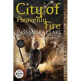 City of Heavenly Fire by Cassandra Clare - 9781481444422 Book