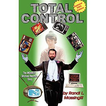 Total Control The Monkees Michael Nesmith Story by Massingill & Randi L.