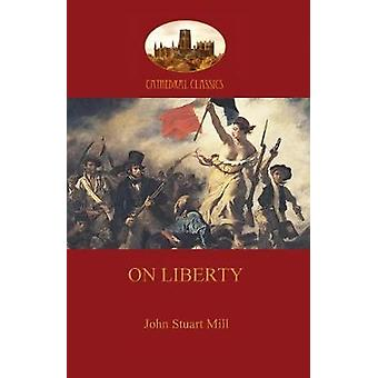 On Liberty  Aziloth Books by Mill & John Stuart
