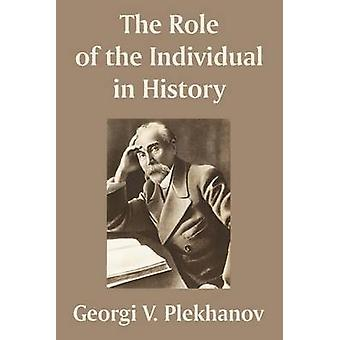 De rol van het individu in de geschiedenis door Georgii Valentinovich Plekhanov