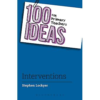 100 Ideas for Primary Teachers Interventions by Stephen Lockyer