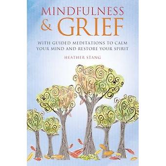 Mindfulness  Grief by Heather Stang