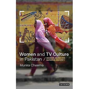 Women and TV Culture in Pakistan by Munira Cheema