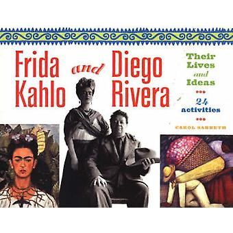 Frida Kahlo and Diego Rivera - Their Lives and Ideas - 24 Activities by
