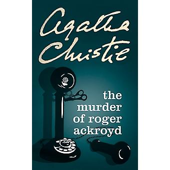 Murder of Roger Ackroyd by Agatha Christie
