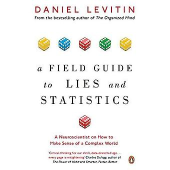 Field Guide to Lies and Statistics by Daniel Levitin
