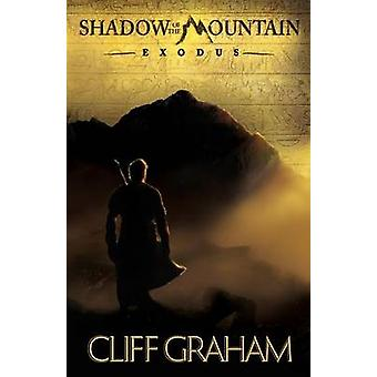 Shadow of the Mountain  Exodus by Cliff Graham