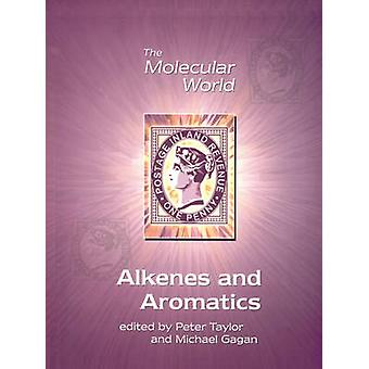 Alkenes and Aromatics by Series edited by Lesley E Smart & Other The Open University & Edited by P G Taylor & Edited by J M F Gagan & Prepared for publication by Giles Clark