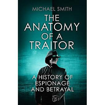 The Anatomy of a Traitor by Smith & Michael