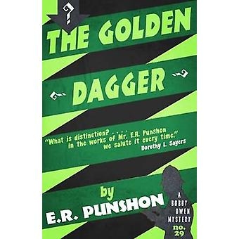The Golden Dagger A Bobby Owen Mystery by Punshon & E.R.