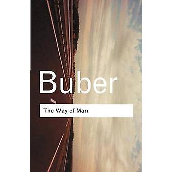 Veien for mannen - ifølge Hasidism av Martin Bube