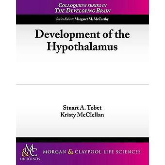 Development of the Hypothalamus by Tobet & Stuart a.