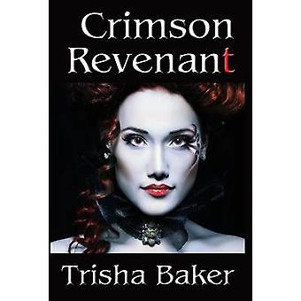 Crimson Revenant by Baker & Trisha