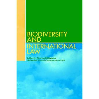 Biodiversity and International Law by Bilderbeek & Simone