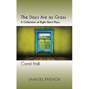The Days Are as Grass by Hall & Carol