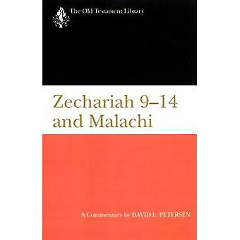 Zechariah 914 and Malachi A Commentary by Peterson & David