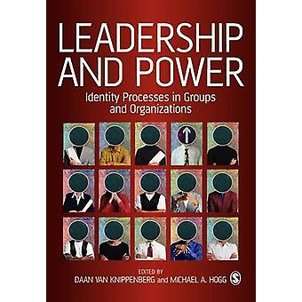 Leadership and Power Identity Processes in Groups and Organizations by Van Knippenberg & Daan