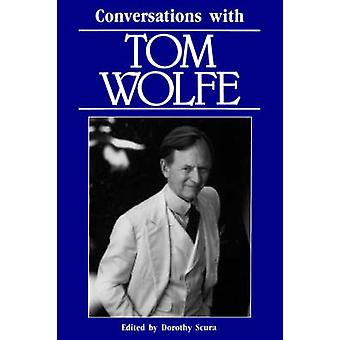 Conversations with Tom Wolfe by Scura & Dorothy M.