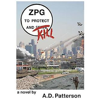 ZPG To Protect and Kill by Patterson & Allen David