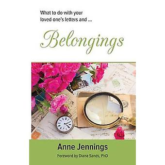 Belongings What to do with your loved ones letters and... by Jennings & Anne