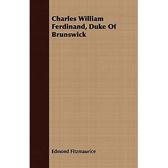 Charles William Ferdinand Duke Of Brunswick by Fitzmaurice & Edmond
