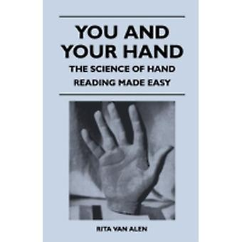 You and Your Hand  The Science of Hand Reading Made Easy by Alen & Rita Van