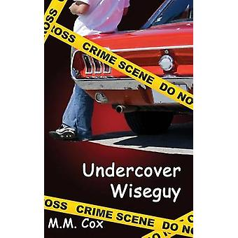 Undercover Wiseguy by Cox & M. M.
