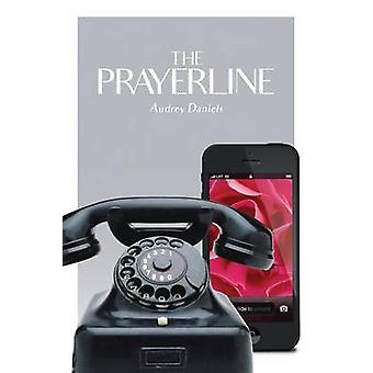 The Prayerline A call to intercession with Jesus Christ by Daniels & Audrey L.