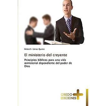 El Ministerio del Creyente by Lleras Quiete Heberth