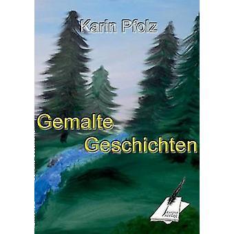 Gemalte Geschichten by Pfolz & Karin
