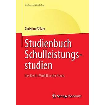 Studienbuch Schulleistungsstudien  Das RaschModell in der Praxis by Slzer & Christine