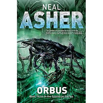 Orbus by Neal Asher - 9781597805292 Book