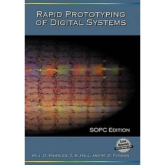 Rapid Prototyping of Digital Systems - SOPC Edition by James O. Hamble
