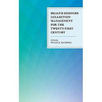 Health Sciences Collection Management for the Twenty-First Century by