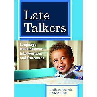 Late Talkers - Language Development - Interventions - and Outcomes by