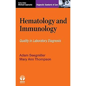 Hematology and Immunology - Quality in Laboratory Diagnosis by Adam Se