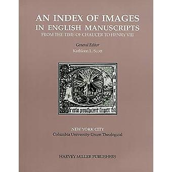 An Index of Images in English Manuscripts - From the Time of Chaucer t