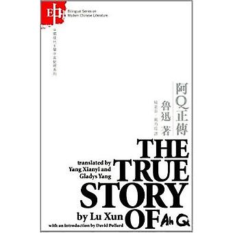 The True Story of Ah Q by Lu Xun - Xianyi Yang - Gladys Yang - David