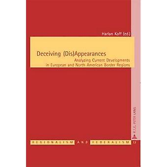 Deceiving (Dis)Appearances - Analyzing Current Developments in Europea